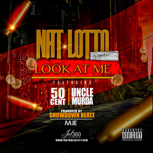 Nat Lotto Feat. Uncle Murda & 50 Cent - Look At Me