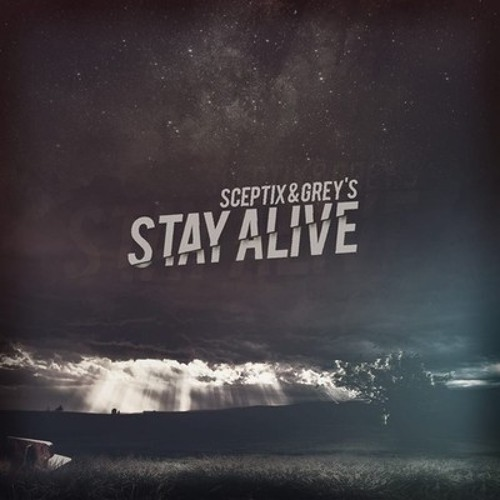 Sceptix & Grey's - Stay Alive [Limitless Remix] FREE Download