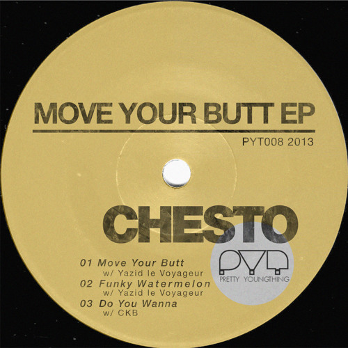 PYT008 - Chesto - Move Your Butt EP