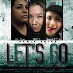 LET'S GO - Nehyra Ft Rabia Rivera & Destreza [2013] Beat EMERec -Akhaly Prod