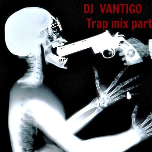 DJ VANTIGO - Trap Life part 2 (original mix)