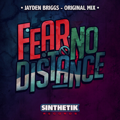 Fear No Distance (Original Mix) - Jayden Briggs sample [Out Now!]