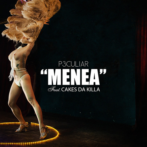 Menea feat. Cakes Da Killa