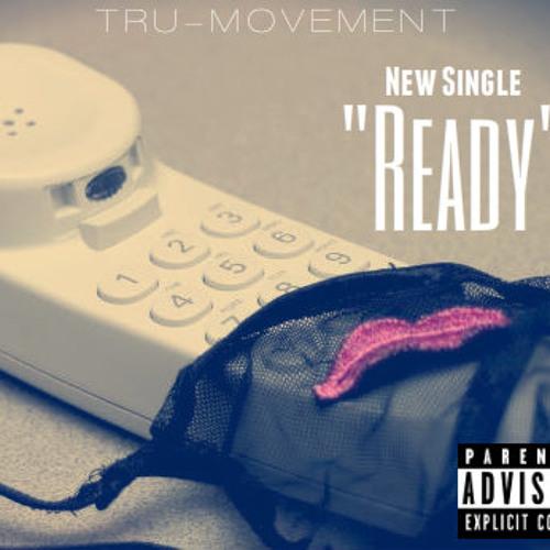 Tru Movement- Ready