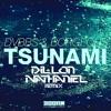 Tsunami (Dillon Nathaniel Remix)
