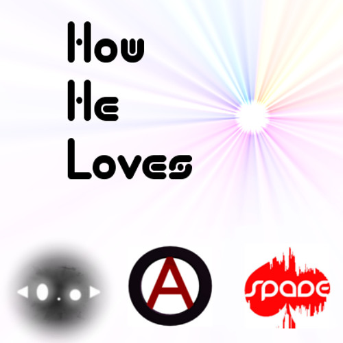 How He Loves (Avenkae, Red Ambassador, and Spade REMIX)