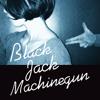 Black Jack Machinegun