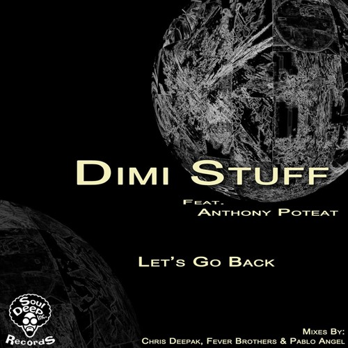 Dimi Stuff Feat Anthony Poteat - Let's Go Back (SAMPLE) Soul Deep inc.Records