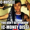YOU DON'T BE IN AKRON [C-MONEY DISS]