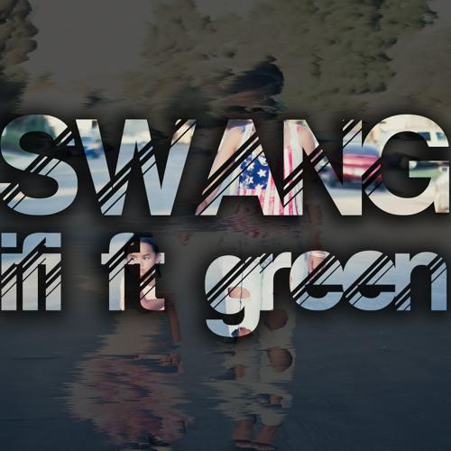 Swang - iFi ft Green
