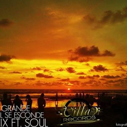EL GRANDE - EL SOL SE ESCONDE (REMIX - FT.SOUL)