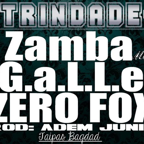 Zamba MC - GALLE Mc -  Mc ZERO FOX- Prod Adem Junior Trindade