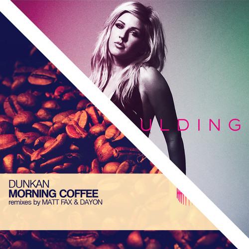Ellie Goulding & Mat Zo vs. Dunkan - Burned Morning Coffee (Aulin Mashup)