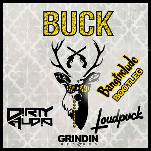 Loudpvck & D!rty Aud!o-Buck ( banginclude's 100 BPM Bootleg )