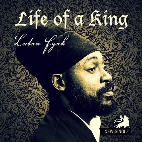 Lutan Fyah - Life Of  A King [2013]