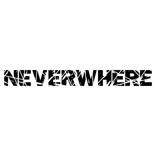 Neverwhere - Rip Your Heart