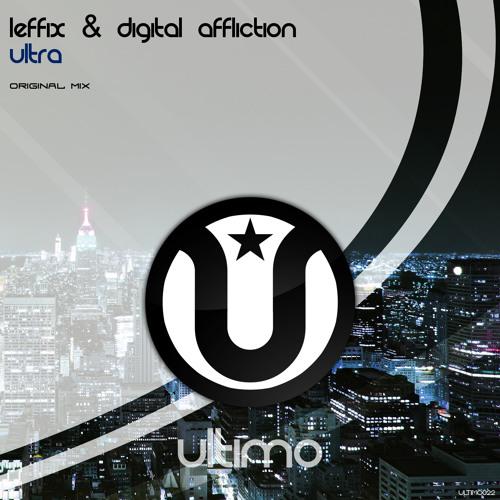 Leffix & Digital Affliction - Ultra (Original Mix)
