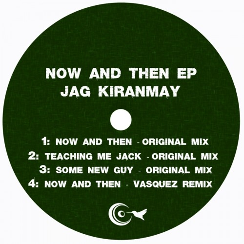 Jag Kiranmay - Now And Then (Original Mix) : Preview