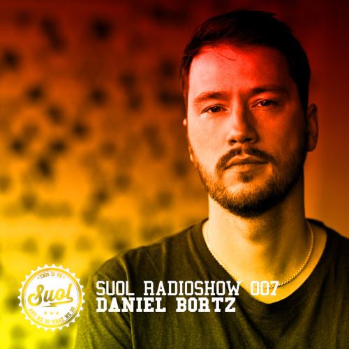 Suol Radio Show 007 - Daniel Bortz