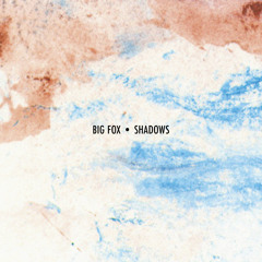 Big Fox - Shadows