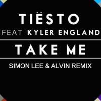 Tiësto ft Kyler England - Take Me (Simon Lee & Alvin Remix)
