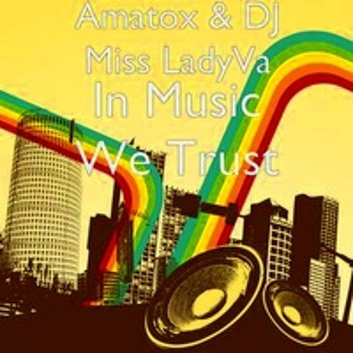 In Music We Trust original mix (amatox & miss ladyVa) out With U-NEQ PRODUCTIONS on 27-09-2013