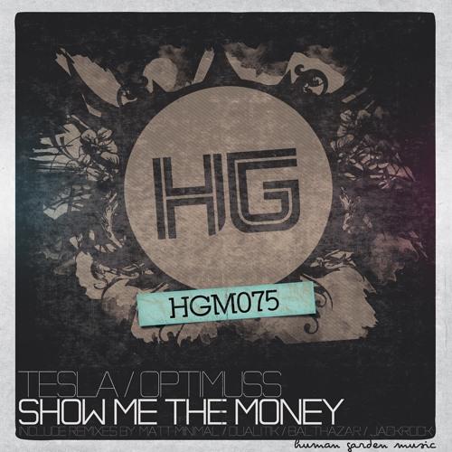 Tesla & Optimuss - Show Me The Money (Balthazar & JackRock Remix) [Human Garden]