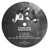 Palms Trax - Equation