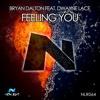 Bryan Dalton feat. Dwayne Lace - Feeling You (Original Mix / Club Mix)