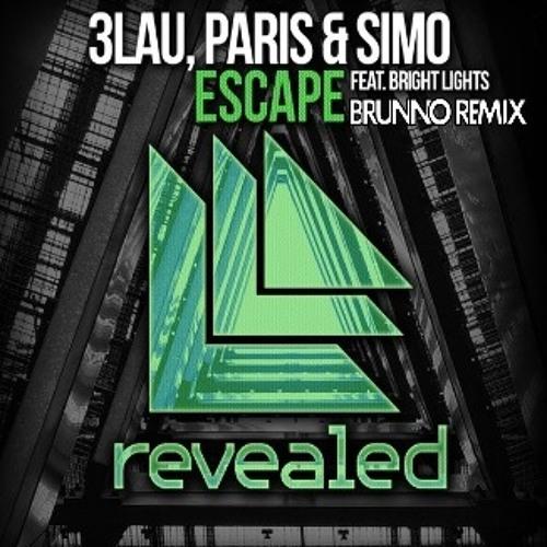 3LAU, Paris & Simo Feat. Bright Lights - Escape (Brunno Remix) [Free Download]