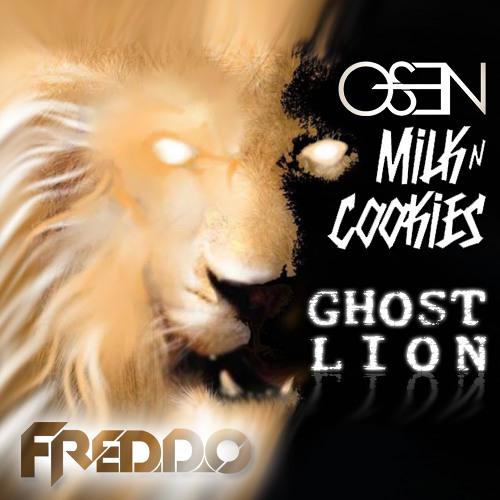 Osen vs Milk N Cookies - Ghost Lion (Freddo Booty Mash) [Supported By: MILK N COOKIES - OSEN]