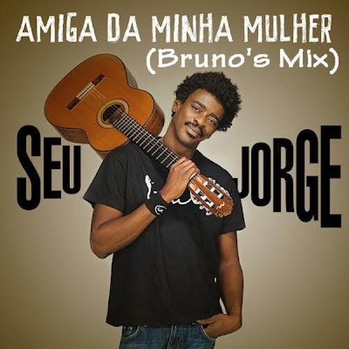 Seu Jorge - Amiga Da Minha Mulher (Bruno's Mix)