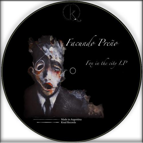 [KRD090] Facundo Preno - Seven Revelation Dry (Original Mix) [Krad Records]