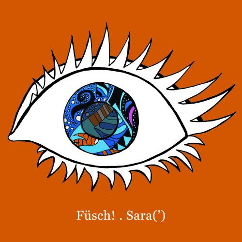 Füsch! - Sara(')