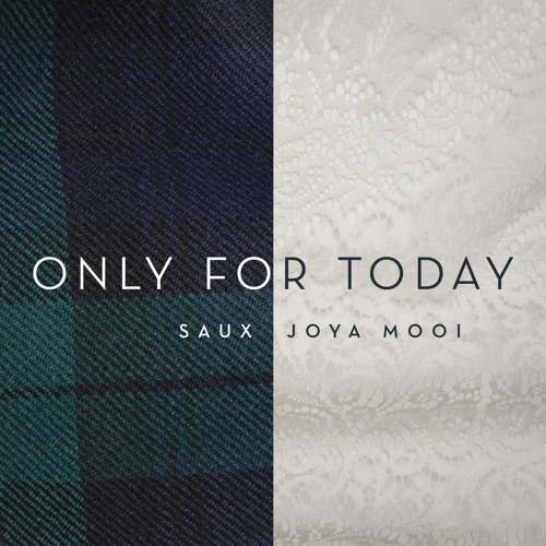 Saux - Only For Today (feat. Joya Mooi)