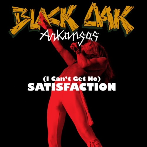 Black Oak Arkansas - (I Can't Get No) Satisfaction