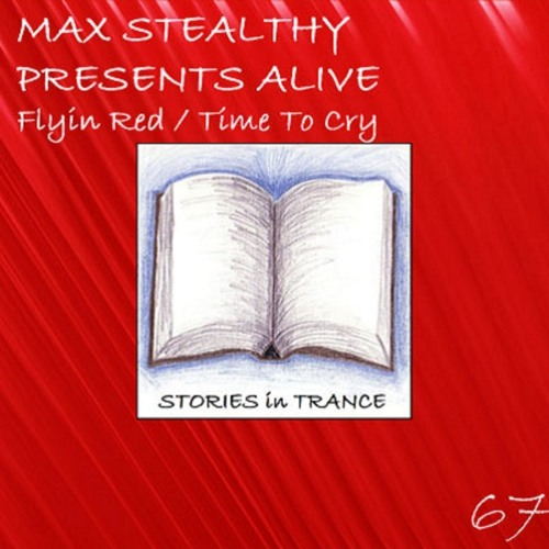 Max Stealthy pres. Alive - Flyin' Red (Original Mix) [Stories In Trance]