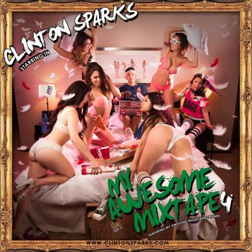 Clinton Sparks - My Awesome Mixtape 4