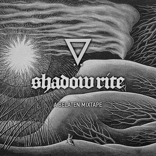 Beläten and Invisible Guy presents: Shadow Rite - A Beläten Mixtape!
