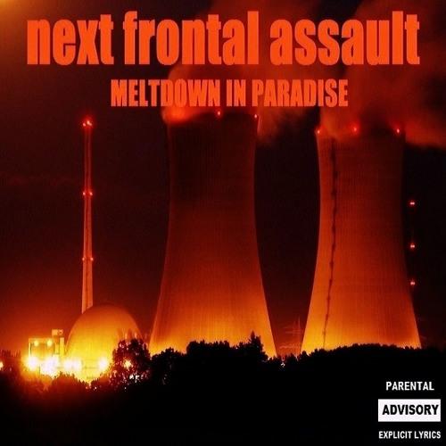 "Next Frontal Assault - ""Meltdown in Paradise(Outro) - Same"
