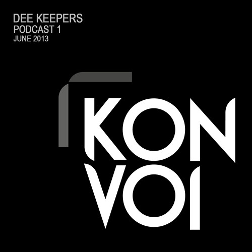 Dee Keepers - Konvoi Podcast 1 [June 2013]