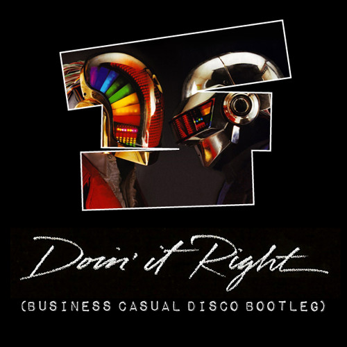 Daft Punk - Doin' It Right (Business Casual Disco Bootleg)