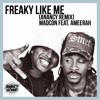 Freaky like me - Madcon feat. Ameerah (Anancy Remix)