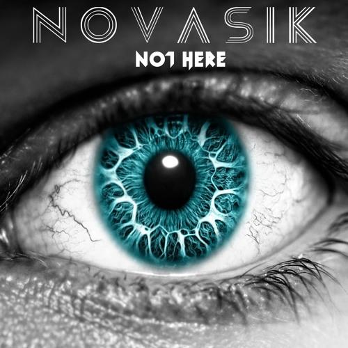 Novasik - Not Here (Original Mix)