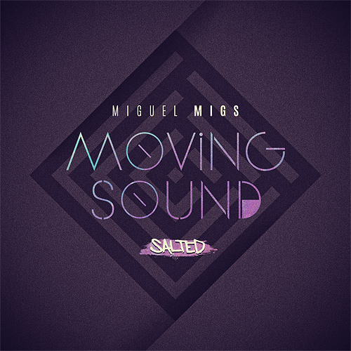 Miguel Migs - Moving Sound (Deluxe Salted Dub) (PREVIEW)