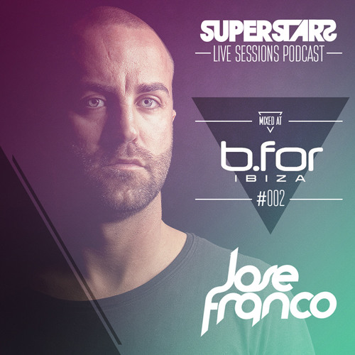 SUPERSTARS Live Sessions Vol 02 Mixed at Bfor Ibiza Summer 2013