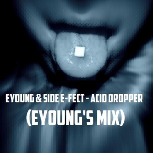 Eyoung & Side E-fect - Acid Dropper (Eyoung's Mix)