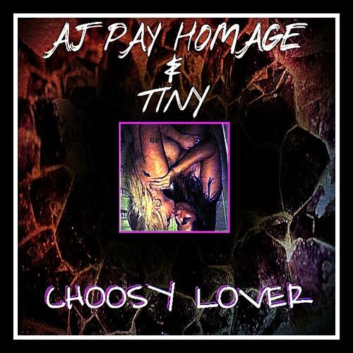 AJ Pay Homage Ft Tiny - Choosy Lover (Produced By Sharky)
