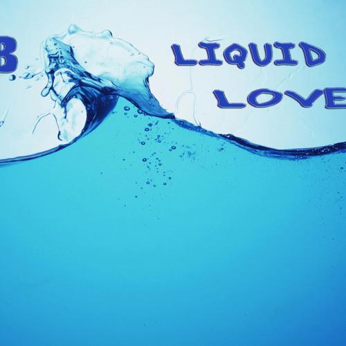 Liquid Love.