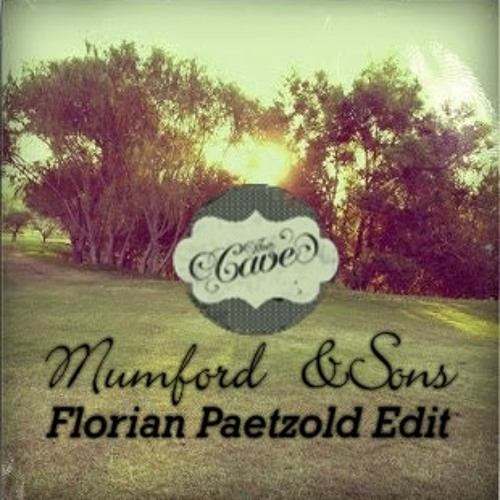 Mumford & Sons - The Cave (Florian Paetzold Edit) | Free Download